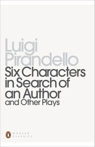 SIX CHARACTERS IN SEARCH OF AN AUTHOR AND OTHER PLAYS (REVISED)