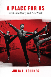 "PLACE FOR US: ""WEST SIDE STORY"" AND NEW YORK"