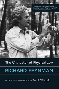 CHARACTER OF PHYSICAL LAW (WITH NEW FOREWORD)