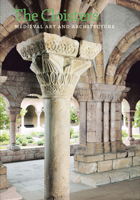 CLOISTERS: MEDIEVAL ART & ARCHITECTURE