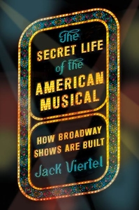 SECRET LIFE OF THE AMERICAN MUSICAL: HOW BROADWAY SHOWS ARE BUILT