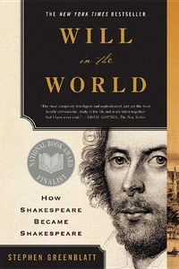 WILL IN THE WORLD: HOW SHAKESPEARE BECAME SHAKESPEARE OE