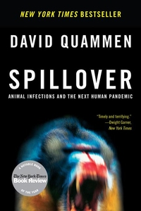 SPILLOVER: ANIMAL INFECTIONS AND THE NEXT PANDEMIC