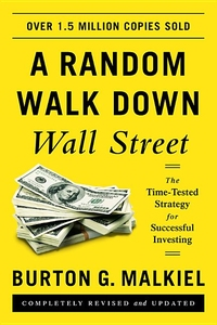 RANDOM WALK DOWN WALL STREET: THE TIME-TESTED STRATEGY FOR SUCCESSFUL INVESTING OE