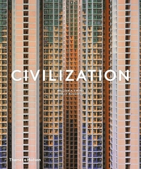 CIVILIZATION: THE WAY WE LIVE NOW