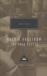 RABBIT ANGSTROM: THE FOUR NOVELS: RABBIT, RUN, RABBIT REDUX, RABBIT IS RICH, AND RABBIT AT REST