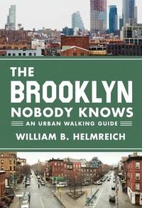 BROOKLYN NOBODY KNOWS: AN URBAN WALKING GUIDE