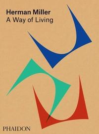 HERMAN MILLER: A WAY OF LIVING