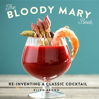 BLOODY MARY BOOK: RE-INVENTING A CLASSIC COCKTAIL