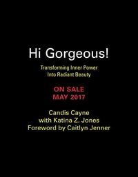 HI, GORGEOUS!: TRANSFORMING INNER POWER INTO RADIANT BEAUTY