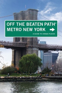 METRO NEW YORK OFF THE BEATEN PATH: A GUIDE TO UNIQUE PLACES