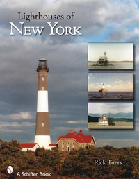 LIGHTHOUSES OF NEW YORK STATE: A PHOTOGRAPHIC AND HISTORIC DIGEST OF NEW YORK'S MARITIME TREASURES