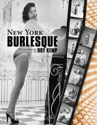 NEW YORK BURLESQUE: PHOTOGRAPHS BY ROY KEMP