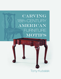 CARVING 18TH-CENTURY AMERICAN FURNITURE MOTIFS