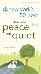 NEW YORK'S 50 BEST PLACES TO FIND PEACE AND QUIET (6TH ED.)