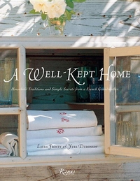 WELL-KEPT HOME: HOUSEHOLD TRADITIONS AND SIMPLE SECRETS FROM A FRENCH GRANDMOTHER