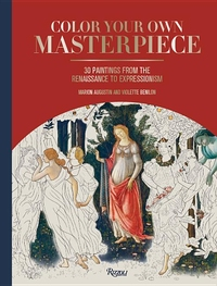 COLOR YOUR OWN MASTERPIECE: 30 PAINTINGS FROM THE RENAISSANCE TO EXPRESSIONISM
