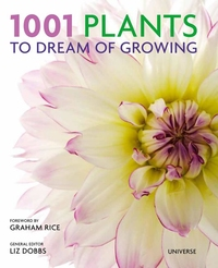 1001 PLANTS TO DREAM OF GROWING