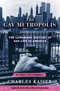 GAY METROPOLIS: THE LANDMARK HISTORY OF GAY LIFE IN AMERICA