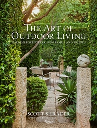 ART OF OUTDOOR LIVING: GARDENS FOR ENTERTAINING FAMILY AND FRIENDS