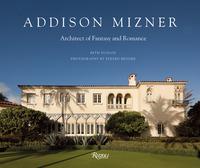 ADDISON MIZNER: ARCHITECT OF FANTASY AND ROMANCE