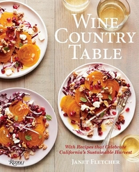 WINE COUNTRY TABLE: RECIPES CELEBRATING CALIFORNIA'S SUSTAINABLE HARVEST
