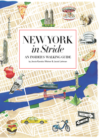 NEW YORK IN STRIDE: AN INSIDER'S WALKING GUIDE TO EXPLORING THE CITY