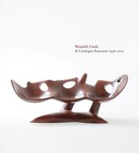 WENDELL CASTLE: A CATALOGUE RAISONNè, 1958-2012