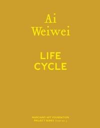 AI WEIWEI: LIFE CYCLE