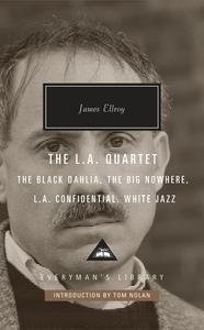 L.A. QUARTET: THE BLACK DAHLIA, THE BIG NOWHERE, L.A. CONFIDENTIAL, WHITE JAZZ