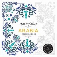 VIVE LE COLOR! ARABIA (COLORING BOOK): COLOR IN; DE-STRESS (72 TEAR-OUT PAGES)