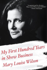 MY FIRST HUNDRED YEARS IN SHOW BUSINESS: A MEMOIR