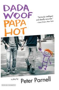 DADA WOOF PAPA HOT: A PLAY