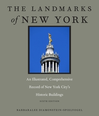 LANDMARKS OF NEW YORK: AN ILLUSTRATED, COMPREHENSIVE RECORD OF NEW YORK CITY'S HISTORIC BUILDINGS, SIXTH EDITION