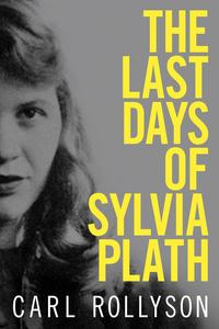 LAST DAYS OF SYLVIA PLATH