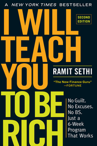 I WILL TEACH YOU TO BE RICH, SECOND EDITION: NO GUILT. NO EXCUSES. NO B.S. JUST A 6-WEEK PROGRAM THAT WORKS. (REVISED)