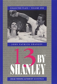 13 BY SHANLEY: THIRTEEN PLAYS