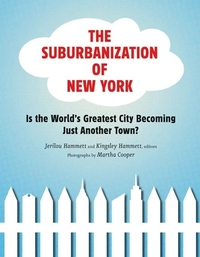 SUBURBANIZATION OF NEW YORK: IS THE WORLD'S GREATEST CITY BECOMING JUST ANOTHER TOWN?