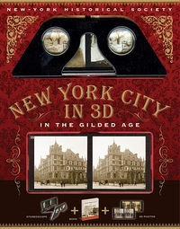 NEW YORK CITY IN 3-D: IN THE GILDED AGE
