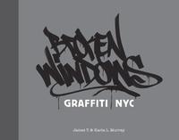 BROKEN WINDOWS: GRAFFITI USA