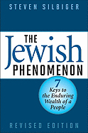 JEWISH PHENOMENON: SEVEN KEYS TO THE ENDURING WEALTH OF A PEOPLE (REVISED)
