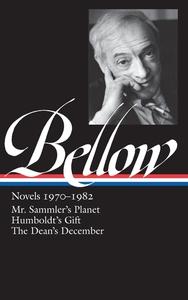 SAUL BELLOW: NOVELS 1970-1982: MR. SAMMLER'S PLANET / HUMBOLDT'S GIFT / THE DEAN'S DECEMBER