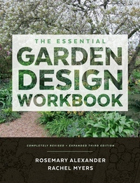 ESSENTIAL GARDEN DESIGN WORKBOOK: COMPLETELY REVISED AND EXPANDED THIRD EDITION