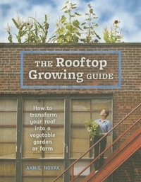 ROOFTOP GROWING GUIDE: HOW TO TRANSFORM YOUR ROOF INTO A VEGETABLE GARDEN OR FARM