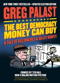 BEST DEMOCRACY MONEY CAN BUY: A TALE OF BILLIONAIRES & BALLOT BANDITS