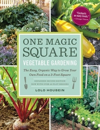 ONE MAGIC SQUARE VEGETABLE GARDENING: THE EASY, ORGANIC WAY TO GROW YOUR OWN FOOD ON A 3-FOOT SQUARE (EXPANDED)