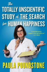 TOTALLY UNSCIENTIFIC STUDY OF THE SEARCH FOR HUMAN HAPPINESS