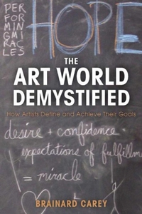 ART WORLD DEMYSTIFIED: HOW ARTISTS DEFINE AND ACHIEVE THEIR GOALS