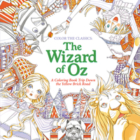 WIZARD OF OZ: A COLORING BOOK TRIP DOWN THE YELLOW-BRICK ROAD