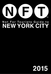 NOT FOR TOURISTS GUIDE TO NEW YORK CITY [WITH MAP] (2015)